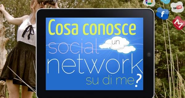 Cosa conosce un social network su di me?